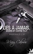 Marshals, Tome 4 : Liés à jamais, envers et contre tout