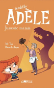 Mortelle Adèle, Tome 16 : Jurassic Mamie