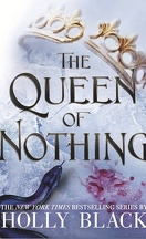 The Folk of the Air, Tome 3 : The Queen of Nothing