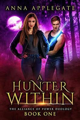 Couverture du livre : The Alliance of Power Duology, Tome 1 : A Hunter Within