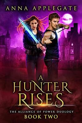 Couverture du livre : The Alliance of Power Duology, Tome 2 : A Hunter Rises