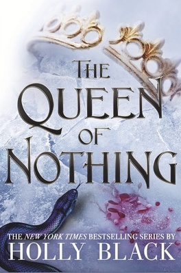Couverture du livre : The Folk of the Air, tome 3 :  The Queen of Nothing