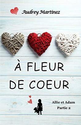 Couverture du livre : À fleur de cœur