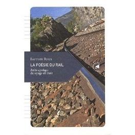 Couverture du livre : La poésie du rail : Petite apologie du voyage en train