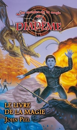 Couverture du livre : Les mondes de la magie du diadème, tome 3 : Le livre de la magie