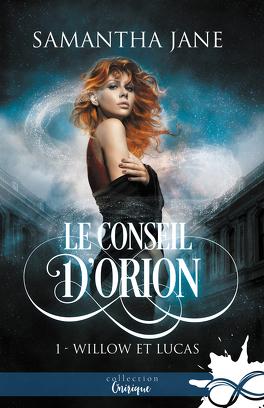 Couverture du livre : Le Conseil d'Orion, Tome 1 : Willow et Lucas