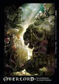 Overlord tome 4, les envahisseurs du Grand Tombeau