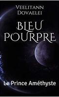 Bleu pourpre, Tome 2 : Le Prince améthyste