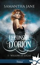 Le Conseil d'Orion, Tome 1 : Willow et Lucas
