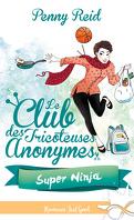 Le Club des tricoteuses anonymes, Tome 5 : Super Ninja