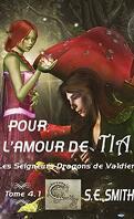Les Seigneurs dragons de Valdier, Tome 4.1 : Pour l'amour de Tia