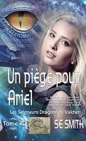 Les Seigneurs dragons de Valdier, Tome 4 : Un piège pour Ariel