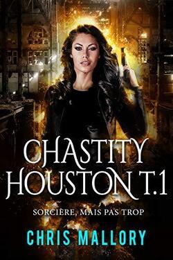 Couverture de Chastity Houston - Tome 1 - Sorcière, mais pas trop