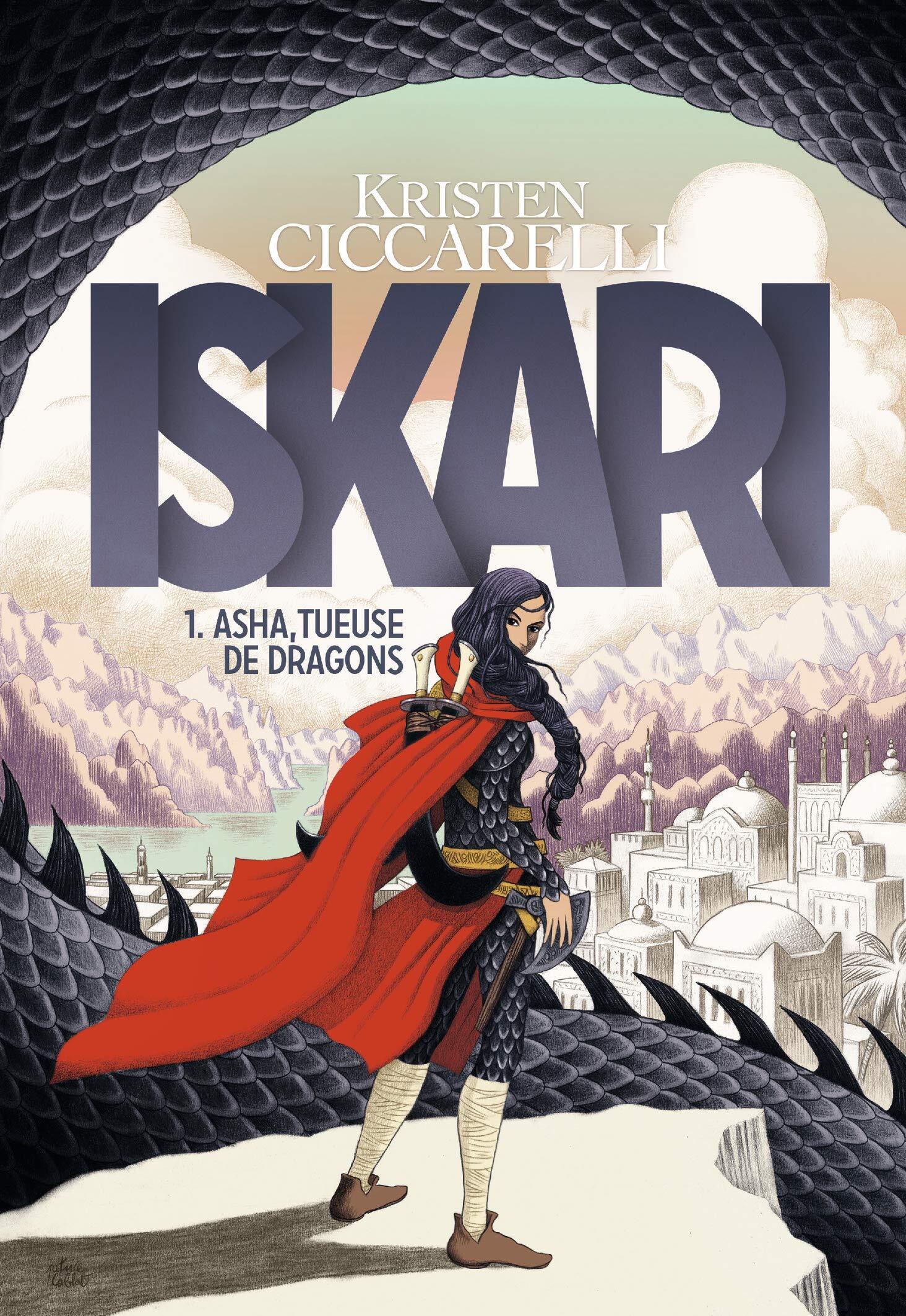Couvertures, images et illustrations de La Légende d'Iskari, Tome 1 : Asha,  tueuse de dragons de Kristen Ciccarelli