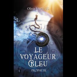 Couverture du livre : Le Voyageur Bleu, Tome 1 : Prophétie