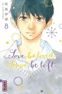 Couverture du livre : Love, be loved, Leave, be left, Tome 8