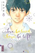 Love, be loved, Leave, be left, Tome 8