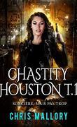 Chastity Houston, Tome 1 : Sorcière, mais pas trop