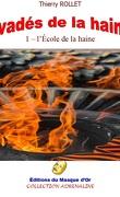 Evadés de la haine - tome 1 : l'Ecole de la haine
