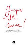 Jacques a dit... suce!