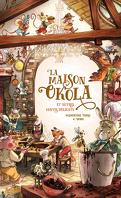 La maison Okola et autres contes délicats