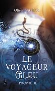 Le Voyageur Bleu, Tome 1 : Prophétie