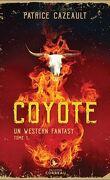 Un western fantasy, Tome 1 : Coyote