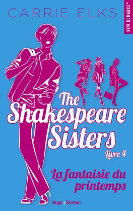 Couverture du livre : The Shakespeare Sisters, Tome 4 : La Fantaisie du printemps