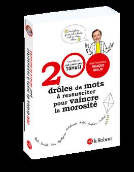 Couverture du livre : 200 drôles de mots à ressusciter pour vaincre la morosité