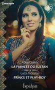 La fiancée du sultan / Prince et play-boy