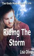 The Gods Made Me Do It, Tome 4 : Riding the Storm