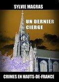 Crimes en Hauts-de-France, Tome 1 : Un dernier cierge