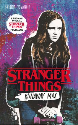 Couverture du livre : Stranger Things : Runaway Max