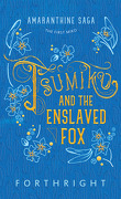 Amaranthine Saga, Tome 1 : Tsumiko and the Enslaved Fox
