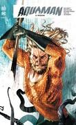 Aquaman Rebirth, Tome 5 : Régicide