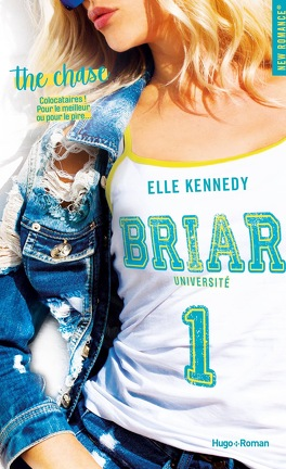 Briar Université, Tome 1 : The Chase - Livre de Elle Kennedy