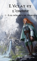 L'Éclat et l'Ombre, Tome 1 : Les Dérobés de Berenia
