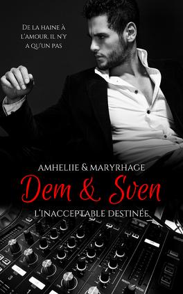 Couverture du livre : Dem et Sven, l'inacceptable destinée