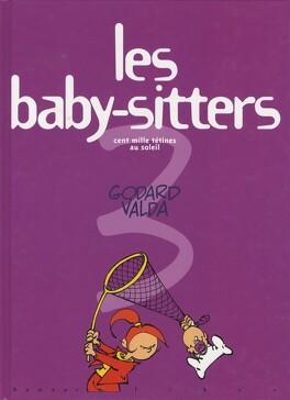 Couverture du livre : Les baby-sitters, tome 3 : Cent mille tétines au soleil