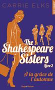 The Shakespeare Sisters, Tome 2 : À la grâce de l'automne