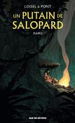Un putain de salopard, tome 1 : Isabel