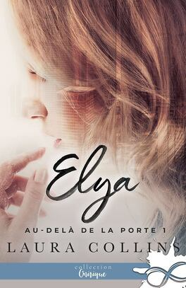 Couverture du livre : Au-delà de la porte, Tome 1 : Elya