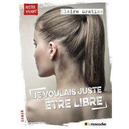 Couverture du livre : Je voulais juste être libre