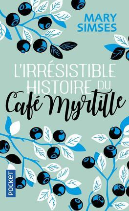 Couverture du livre : L'Irrésistible Histoire du café myrtille