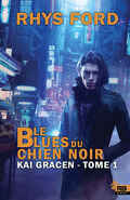 Kai Gracen, Tome 1 : Le Blues du chien noir