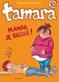 Tamara, tome 10 : Maman, je rigole !
