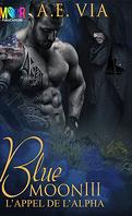 Blue Moon, Tome 3 : L'Appel de l'Alpha
