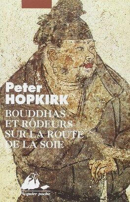 Couverture du livre : Bouddhas et rodeurs sur la route de la soie