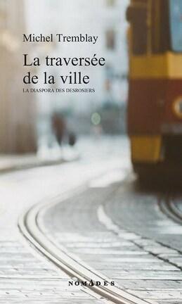 Couverture du livre : La traversée de la ville