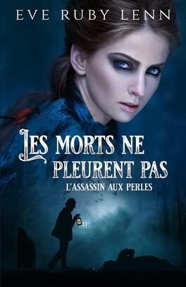 Couverture du livre : Les morts ne pleurent pas - L'assassin aux perles